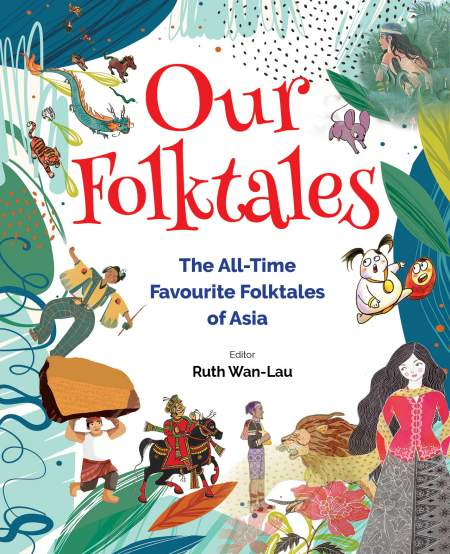 Our Folktales: All-time Favourite Folktales of Asia (Official cover)